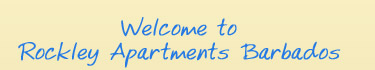 Welcome to Rockley Apartments  Barbados